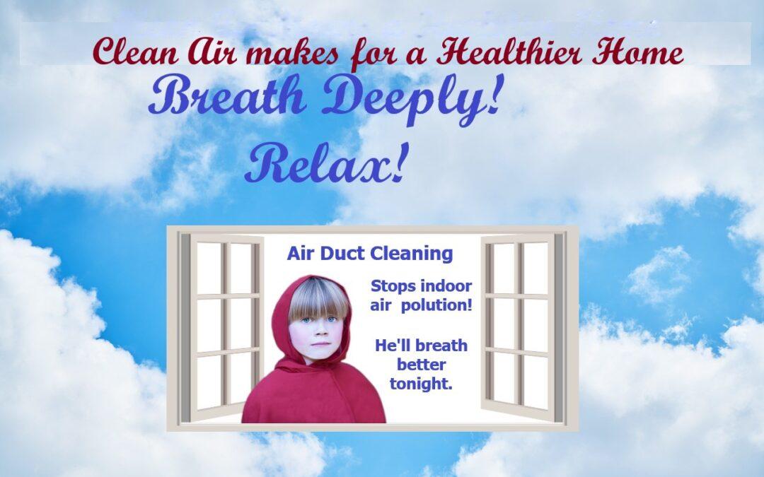 TAKE A DEEP BREATH!  THE AIR IS CLEAN!